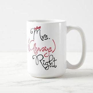 Personalisierte Frau Always Right Mug Tasse