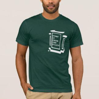 Pumpen Sie es von der Kanzel T-Shirt