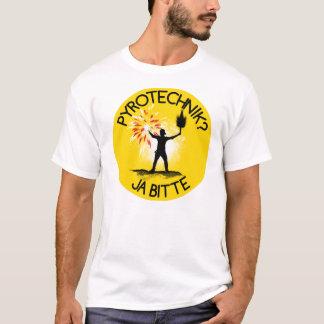Pyrotechnik? Ja bitte! T-Shirt