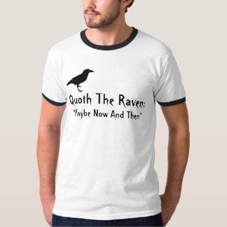 """Quoth der Raben-T - Shirt """"möglicherweise jetzt"""