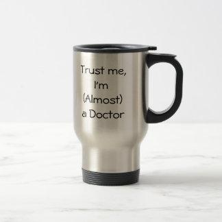 Reise-Tasse - vertrauen Sie mir, ich sind (fast) Edelstahl Thermotasse
