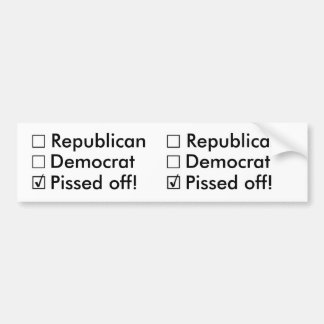Republikaner, Demokrat: Nope!  Gerade weg Pissed! Autoaufkleber