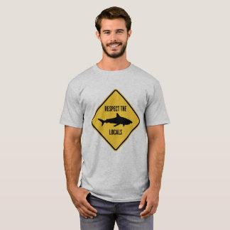 Respektieren Sie die Einheimischen T-Shirt