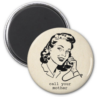 Retro Anruf Ihr Mutter-lustiger Vintager Magnet Runder Magnet 5,1 Cm