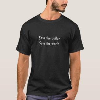 Retten Sie den Dollar, retten Sie die Welt T-Shirt