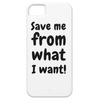 Retten Sie mich von, was ich will iPhone 5 Case