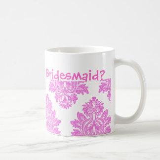 Rosa sind Sie meine Brautjungfern-Tasse Tasse