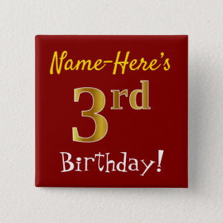 Rot, Imitat-Gold3. Geburtstag, mit individuellem Quadratischer Button 5,1 Cm