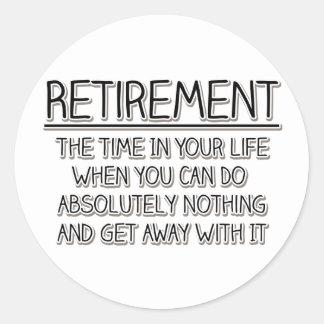 Ruhestand: Zeit, nichts zu tun Runder Aufkleber