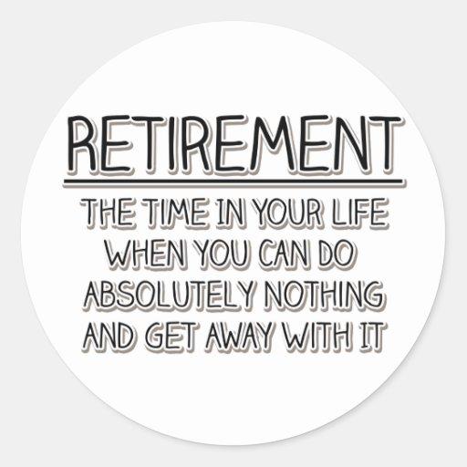 Ruhestand: Zeit, nichts zu tun Runde Aufkleber