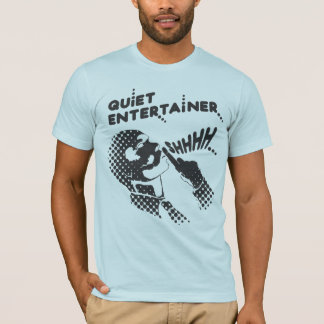 Ruhiger Entertainer-T - Shirt