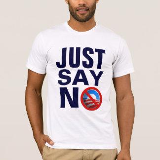 Sagen Sie einfach nein NObama. T-Shirt