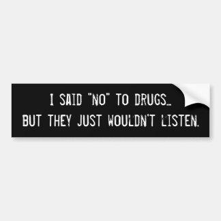 """""""Sagen Sie """"nein"""" zu den Drogen"""" Autoaufkleber"""