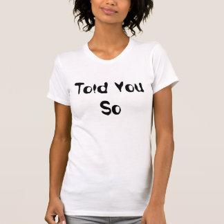 Sagte Ihnen so T-Shirt Spaß lustige auf Tatsachen