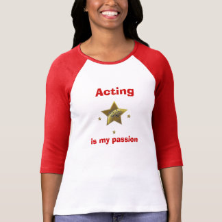 Schauspiel ist meine Leidenschaft T-Shirt