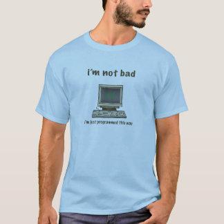 Schlechte Programmierung T-Shirt