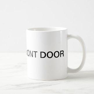 SCHLIESSEN Sie die VORDERE TÜR lustige Kaffeetasse