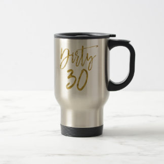 Schmutzige 30 Goldfolien-Geburtstags-Kaffeetasse Reisebecher