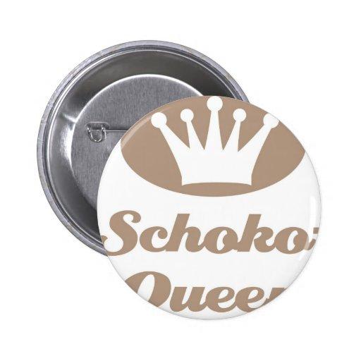 Schoko- Queen Buttons