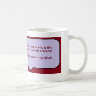 Schreiben Sie, um lebendig zu bleiben - Zitat Tasse