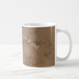 Schreiben Sie, was Sie wollen Tasse