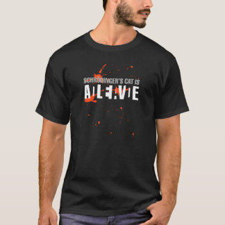 Schrödinger's cat i dead or alive? T-Shirt