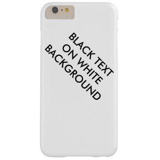 Schwarzer Text auf weißem Hintergrundkasten Barely There iPhone 6 Plus Hülle