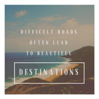 Schwierige Straßen führen zu schöne Poster