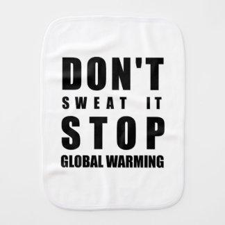Schwitzen Sie es nicht Endglobale Erwärmung Spucktuch