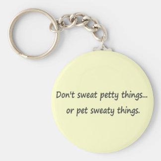 Schwitzen Sie nicht geringfügige Sachen oder pet v Standard Runder Schlüsselanhänger