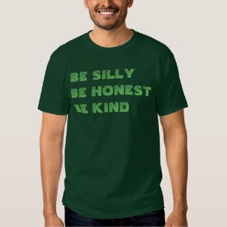 """""""Seien Sie alberner, ehrlicher, netter"""" T - Shirt"""