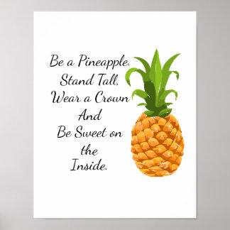 Seien Sie ein Ananas-Plakat Poster