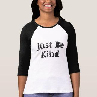 Seien Sie einfach der Raglan-Shirt der netten Frau