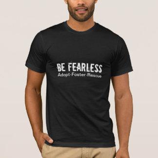 Seien Sie furchtloses T-Stück 2 T-Shirt