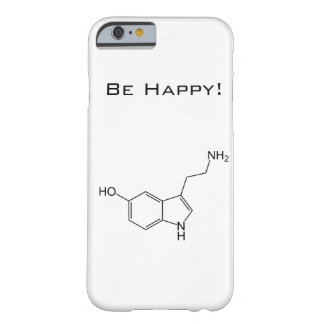 Seien Sie glücklich! Serotonin iPhone 6 Fall Barely There iPhone 6 Hülle