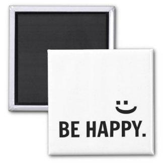 Seien Sie glückliches Lächeln-inspirierend Quadratischer Magnet