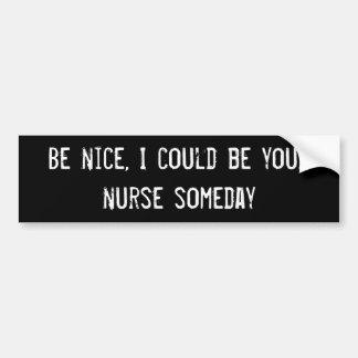 Seien Sie, ich könnte Ihre Krankenschwester eines  Autoaufkleber