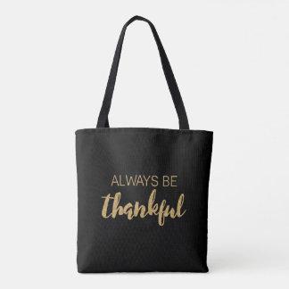 Seien Sie immer dankbare - Typografie - schwarze