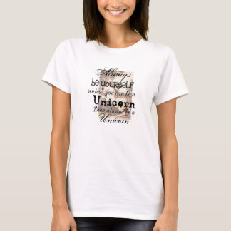 Seien Sie immer ein Einhorn T-Shirt