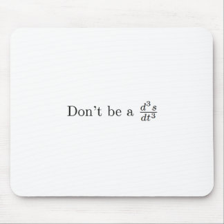 Seien Sie nicht ein Ruck Mauspad