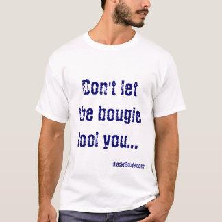 Seien Sie nicht getäuschter T - Shirt