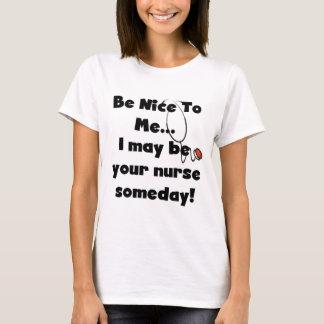 Seien Sie Nizza Krankenschwester-T - Shirts und