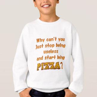Seien Sie Pizza Sweatshirt