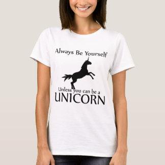 Seien Sie sich Einhorn T-Shirt
