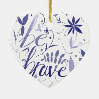 Seien Sie tapferes Blau Keramik Herz-Ornament