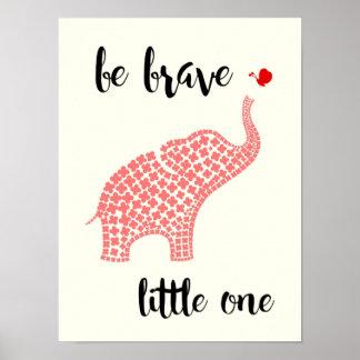 Seien Sie tapferes kleines - rosa Baby-Elefant Poster