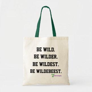 """""""Seien Sie Wildebeest-"""" Tasche"""