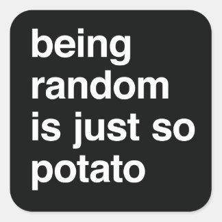 Sein gelegentlich ist Kartoffel Quadrat-Aufkleber