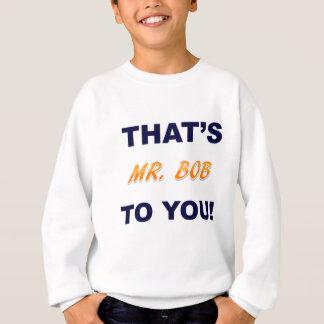 Sein Herr BOB.png Sweatshirt
