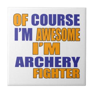 Selbstverständlich bin ich Bogenschießen-Kämpfer Kleine Quadratische Fliese